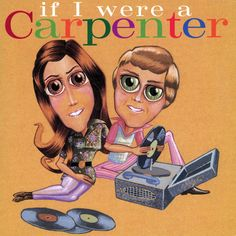 If I Were A Carpenter is a tribute album to The Carpenters released in It featured alternative rock bands covering the songs of Richard and Karen Carpe. Richard Carpenter, Karen Carpenter, Alternative Artists, Alternative Rock Bands, Carpenters Songs, Youth Songs, Redd Kross, Goodbye To Love, Tokyo