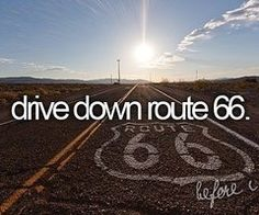 Route 66. Supernatural made me want to see this