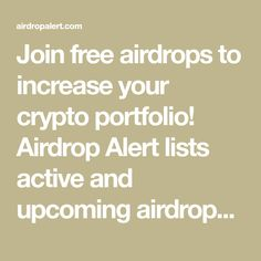 Join free airdrops to increase your crypto portfolio! Airdrop Alert lists active and upcoming airdrops and also hosts Exclusive Airdrops in partnership with over 25 ICOs. Blockchain, Join, Free