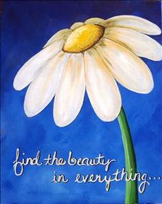 Beauty in Everything - Painting with a Twist