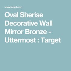 Oval Sherise Decorative Wall Mirror Bronze - Uttermost : Target