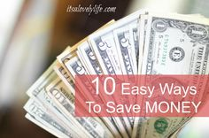 Saving money is always at the top of my list of things to do. Here are 10 Easy Ways To Save More Money!