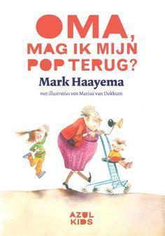 Oma, mag ik mijn pop terug? (Boek) door Mark Haayema | Literatuurplein.nl