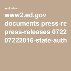 Notice of Proposed Rulemaking - State Authorization - DE www2.ed.gov documents press-releases 07222016-state-authorization-nprm.pdf