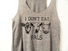 I Don't eat Pals #Vegan tank in Women's cut.