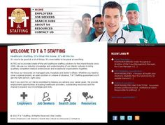 T & T Staffing needed their new site to clearly convey that they're experts in healthcare staffing, particularly in Southern California.
