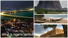What is nigeria famous for