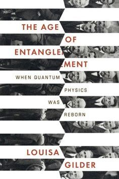 the-age-of-entanglement-when-quantum-physics-was-reborn-by-louisa-gilder http://www.bookscrolling.com/the-best-books-to-learn-about-quantum-physics/