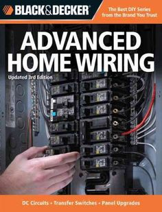 134 best wiring images on pinterest in 2018 electrical projects electrical outlet wiring diagram black & decker advanced home wiring updated edition * dc circuits * transfer switches * panel upgrades, a book by editors of creative publishing