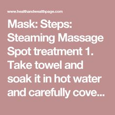 Mask: Steps: Steaming Massage Spot treatment 1. Take towel and soak it in hot water and carefully cover your face with the towel for 2 minutes and then wash your face with normal water. 2. Take Sweet Almond Oil and squeeze few drops of it on your palm. Rub it with your palms and then massage your face with the oil for few minutes. 3. 1/2 spoon Camphor 2 spoon coconut oil 1 vitamin E capsule Mix these 3 ingredients Apply this mix all over area where your have wrinkles Massage for 2 mi...