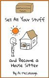 Free Kindle Book -  [Travel][Free] Sell All Your Stuff and Become a House Sitter Check more at http://www.free-kindle-books-4u.com/travelfree-sell-all-your-stuff-and-become-a-house-sitter/