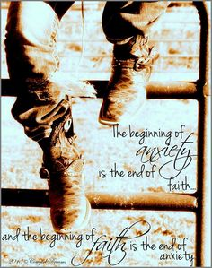 """""""The beginning of anxiety is the end of faith.and the beginning of faith is the end of anxiety. Rodeo Quotes, Cowboy Quotes, Cowgirl Quote, Cowgirl And Horse, Horse Quotes, Hunting Quotes, Country Girl Quotes, Country Girls, Country Life"""