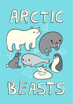It should be noted that Penguins are Antarctic beasts, not arctic beasts. Also, where is the Narwhal?