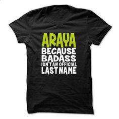 (BadAss) ARAYA - #tshirt quotes #sudaderas sweatshirt. BUY NOW => https://www.sunfrog.com/Names/BadAss-ARAYA-hcbpmjrzvo.html?68278