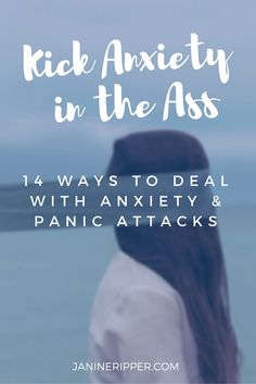 Kick Anxiety in the Ass - 14 ways to deal with anxiety and panic attacks