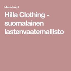 Hilla Clothing - suomalainen lastenvaatemallisto