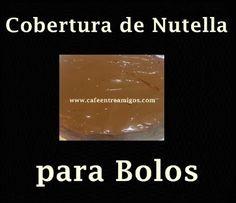 """Cobertura de Nutella para Bolos // Semana colorida """"Ideias"""" - Café entre Amigoshttp://www.cafeentreamigos.com/2014/02/cobertura-de-nutella-para-bolos.html"""