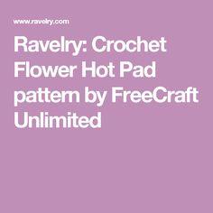 Ravelry: Crochet Flower Hot Pad pattern by FreeCraft Unlimited