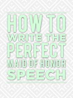 How To Write The Best Made Of Honor Speech Ever