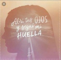 Abrí tus ojos y seguí mi huella #SigueTuHuella