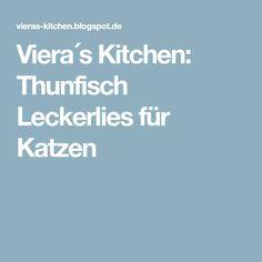 Viera´s Kitchen: Thunfisch Leckerlies für Katzen