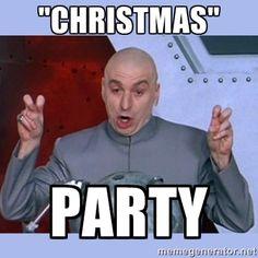 I fricking love a good Christmas Party... http://memegenerator.net/instance/64935805