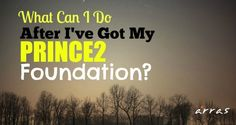 Thinking about a longer term career in project management? What should you consider after taking a PRINCE2 Foundation?