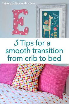 Are you considering moving your child to a toddler bed? Here are 3 tips for a smoothtransition from crib to bed. Plus see our daughter's fun and playful bedroom makeover.