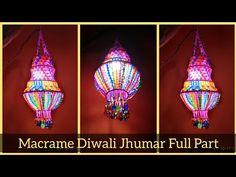 DIY Macrame Jhumar Full Video    Macrame Diwali Special Jhumar / Lantern / Aakash Kandil - YouTube