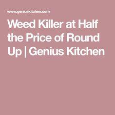 Weed Killer at Half the Price of Round Up | Genius Kitchen