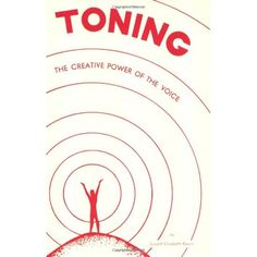 Toning: The Creative Power of the Voice: Laurel Elizabeth Keyes: 9780875161761