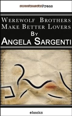 Review ~ Werewolf Brothers Make Better Lovers by Angela Sargenti | Naughty Book Snitch