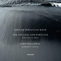 Johann Sebastian Bach: The Sonatas and Partitas for violin solo