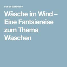 Wäsche im Wind – Eine Fantsiereise zum Thema Waschen