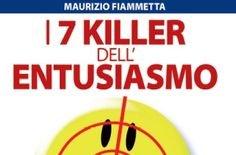I 7 killer dell'entusiasmo