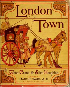 Thomas Crane and Ellen C Houghton - London Town 1883 Cover. Image by CharmaineZoe, via Flickr