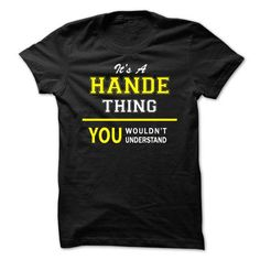 awesome HANDE tshirt, hoodie. Its a HANDE Thing You Wouldnt understand