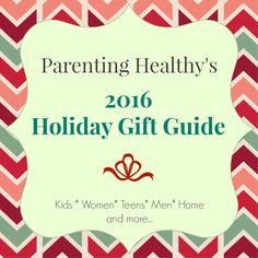 Have you checked out the 2016 Holiday Gift Guide over at ParentingHealthy? It is full of great gift ideas!