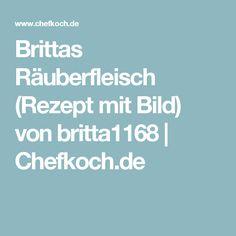 Brittas Räuberfleisch (Rezept mit Bild) von britta1168 | Chefkoch.de