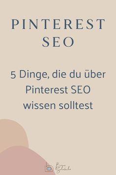 Sichtbar werden dank Pinterest SEO: Hier findest du 5 Dinge, die du über Pinterest SEO wissen & für dein Pinterest Marketing nutzen solltest.