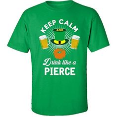 St Patricks Day Keep Calm Drink Like A Pierce Irish  Adult Shirt ** View the St Patty's Day item in details by clicking the VISIT button