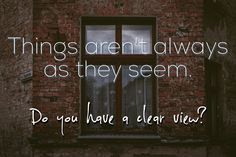 #Perspective  #life #REALlife #view #real #choices #window #build  GeriCarlson.com