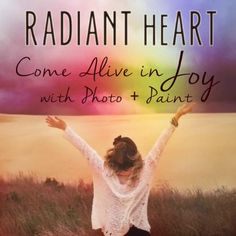 Radiant heART :: Come Alive in Joy with Photo + Paint - upcoming e-course with artists Susan Tuttle (photography) and Alana Hennesy (mixed-media). Early bird sale happening now.