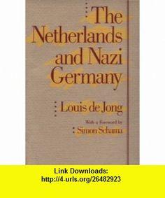 The Netherlands and Nazi Germany (Erasmus Lectures 1988) (9780674608054) Louis de Jong, Simon Schama , ISBN-10: 0674608054  , ISBN-13: 978-0674608054 ,  , tutorials , pdf , ebook , torrent , downloads , rapidshare , filesonic , hotfile , megaupload , fileserve