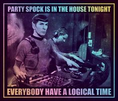 star trek original series, spock, party spock, lol, LMFAO, party rock, funny, live long and prosper, dj
