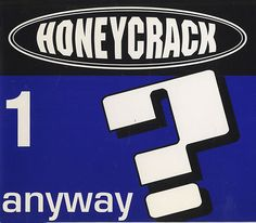 "For Sale - Honeycrack Anyway 1 UK  CD single (CD5 / 5"") - See this and 250,000 other rare & vintage vinyl records, singles, LPs & CDs at http://eil.com"