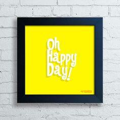 Quadro Oh Happy Day — www.encadreeposters.com.br