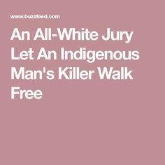 An All-White Jury Let An Indigenous Man's Killer Walk Free