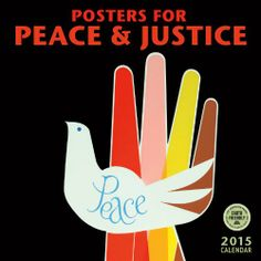 Posters for Peace & Justice: A History of Modern Political Action Posters 2015 Wall Calendar by Amber Lotus Publishing