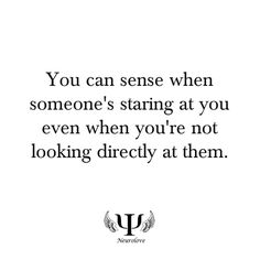 I always can. It creeps me out. Immensely. And it's done all the time, even if you're sitting BEHIND them & they have to turn around to stare at everything you're wearing & how you look exactly. So weird, especially when they're not friendly even if you know them! What is that all about, anyway?